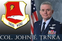 Col. John E. Trnka, Jr., 940th Wing Commander, Beale Air Force Base, Calif.