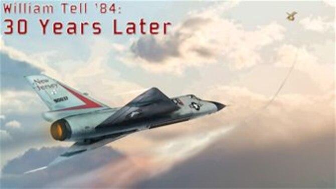 William Tell '84: 30 Years Later. (U.S. Air National Guard digital art by Tech. Sgt. Matt Hecht)