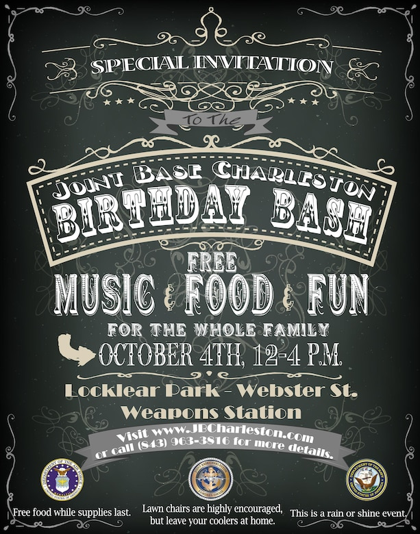 """A """"birthday bash"""" is scheduled for Joint Base Charleston Oct. 4, 2014, at Locklear Park - Webster St. on the JB Charleston - Weapons Station, S.C. The free event is open to the members of Team Charleston and their families and will include food, music and other events. For more information visit www.JBCharleston.com or call (843) 963-3816."""