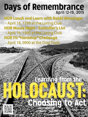 "This flyer provides the dates and times of Kunsan Air Base events being held in honor of the Holocaust Days of Remembrance, April 12-19, 2015. This year's theme is ""Learning from the Holocaust: Choosing to act."""