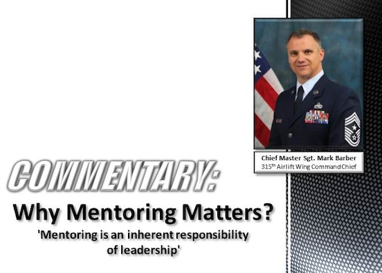 "Commentary: Why Mentoring Matters? ""Mentoring is an inherant responsibility of leadership."""