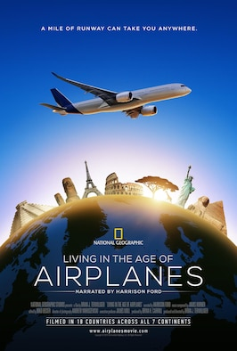 """The National Geographic film """"Living in the Age of Airplanes"""" will be added to the Air Force Museum Theatre's daily schedule beginning Sept. 5, 2015."""