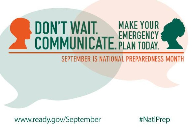 "The Air Force is encouraging Airmen and their families to focus on emergency planning in September as part of National Preparedness Month. This year's theme is ""Don't wait. Communicate. Make your emergency plan today."" (Courtesy Image)"