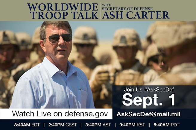 Defense Secretary Ash Carter will host a live Worldwide Troop Talk, Sept. 1, 2015 at 9 a.m. EDT.