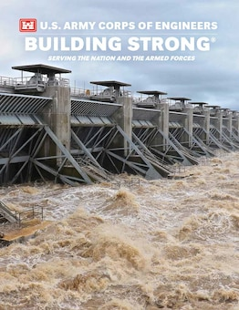 The new 2015-2016 U.S. Army Corps of Engineers: Building Strong®: Serving the Nation and the Armed Forces digital publication is now available.  Building Strong is a great overview of recent USACE work.