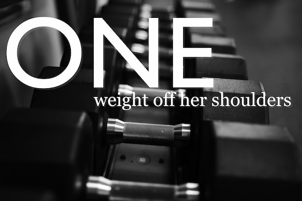 ONE: weight off her shoulders (U.S. Air Force graphic by Staff Sgt. Jarad A. Denton/Released)