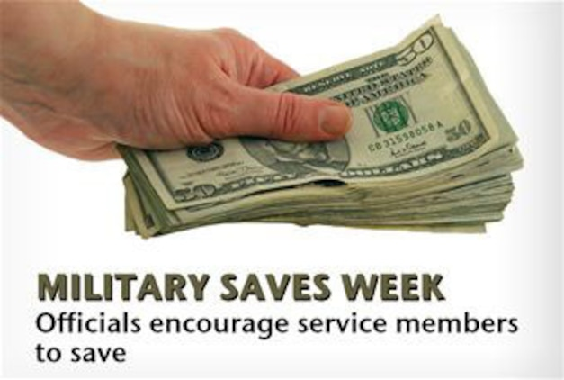 Military Saves Week, which runs from Feb. 23-28, is part of a yearlong campaign designed to focus on the financial readiness of military members and their families, according to a memorandum from the Office of the Chairman of the Joint Chiefs of Staff.