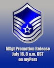 The Air Force selected 5,301 technical sergeants out of 23,619 eligible for promotion to master sergeant during the 2015 E7 promotion cycle. The selection list will be posted Thursday, July 16, at 8 a.m. central time on the myPers website.