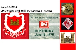 June 16th is the 240th birthday of the U.S. Army Corps of Engineers