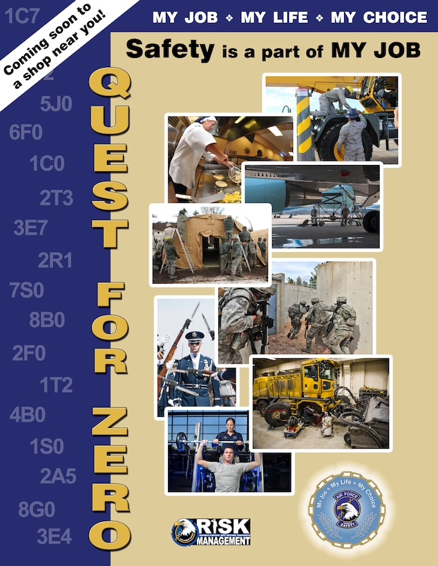 The Quest for Zero, a campaign that kicked off at the start of fiscal year 2015, focuses on specific Air Force Specialty Codes each month to enforce safety, both on and off duty, to Airmen and their families. The ultimate goal for the Quest for Zero campaign is to eliminate mishaps by having Airmen recognize potential hazards they may face both at work and at home. (Courtesy Graphic)