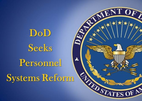DoD Seeks Personnel Systems Reform