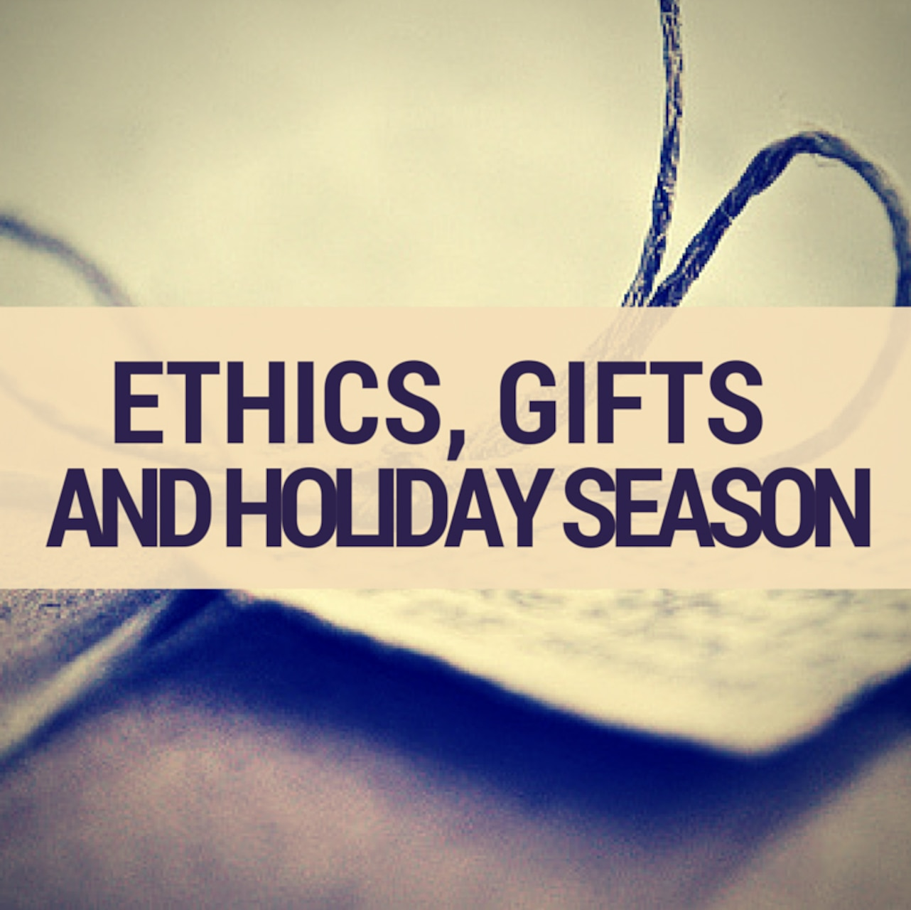Legal Website - Ethics, Gifts and Holiday Season