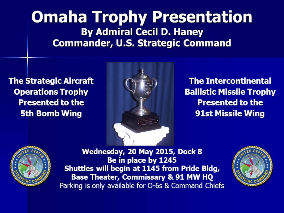 The Omaha Trophy will be presented by Adm. Haney May 20.