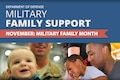 "In proclaiming November as Military Family Month, President Barack Obama urged Americans to show enduring gratitude to military families and their loved ones for contributing to the nation's legacy. Obama said ""their courage serves as a model of character and distinction, and their devotion to our country must be met with the recognition it deserves."""