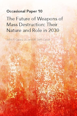 The Future of Weapons of Mass Destruction: Their Nature and Role in 2030
