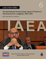 The International Atomic Energy Agency's Decision to Find Iran in Non-Compliance, 2002-2006