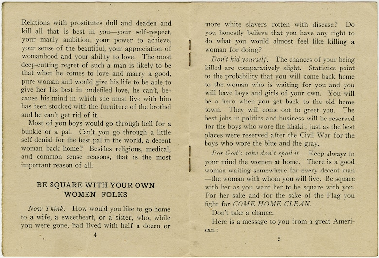 This educational pamphlet was written by Charles L. Robinson and published in 1918 by the YMCA and American Defense Society. It cautions American soldiers of the health risks posed by venereal disease and encourages the troops to be true to their wives and sweethearts back home. The pamphlet was widely distributed to American soldiers serving in France during World War I. (U.S. Air Force photo)