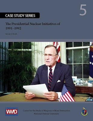 The Presidential Nuclear Initiatives of 1991-1992