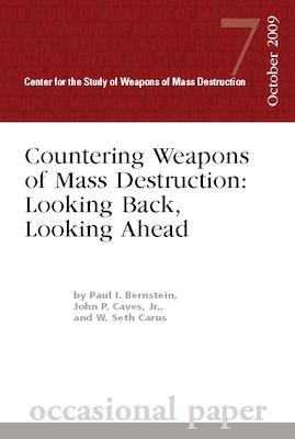 Countering Weapons of Mass Destruction: Looking Back, Looking Ahead