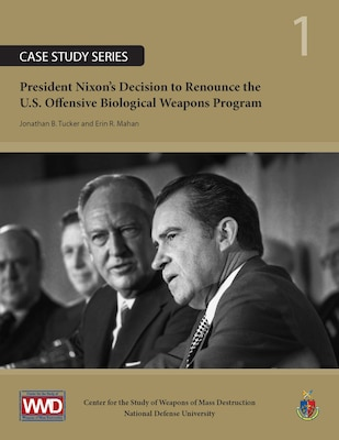 President Nixon's Decision to Renounce the U.S. Offensive Biological Weapons Program