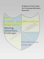 The Counterproliferation Imperative: Meeting Tomorrow's Challenges