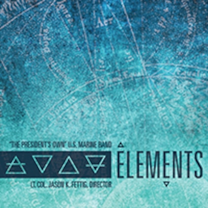 "The U.S. Marine Band releases its 31st educational recording, ""Elements.""  More info: http://www.marineband.marines.mil/AudioResources/EducationalSeries/Elements.aspx"