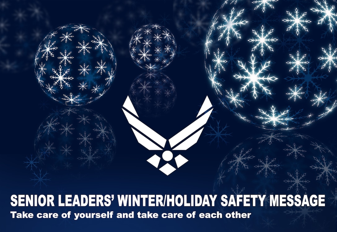 Secretary of the Air Force Deborah Lee James, Air Force Chief of Staff Gen. Mark A. Welsh III and Chief Master Sgt. of the Air Force James A. Cody send a holiday safety message to highlight the importance of taking care of yourself and taking care of each other during this winter/holiday season. (Air Force graphic by Keith Wright)