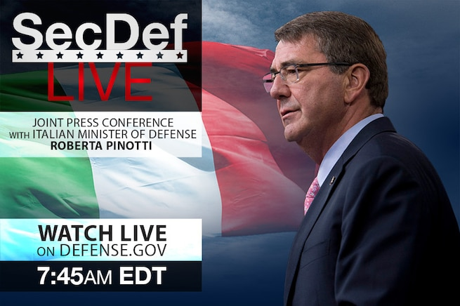 U.S. Defense Secretary Ash Carter and Italian Defense Minister Roberta Pinotti are scheduled to conduct a news conference Oct. 7 in Rome.