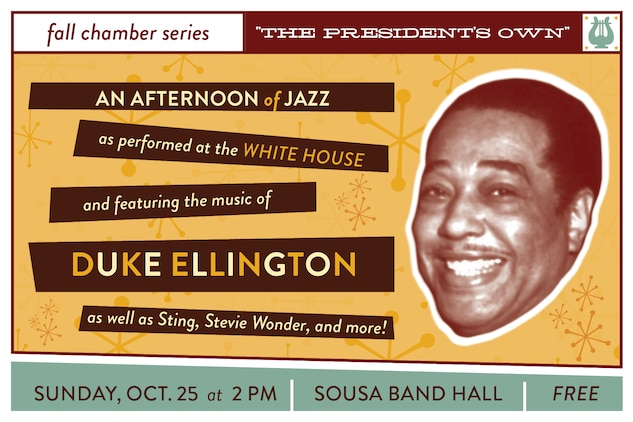 "Sunday, Oct. 25 at 2 p.m. (EDT) - Coordinated by pianist Gunnery Sgt. AnnaMaria Mottola, this unique program will highlight jazz performed at the White House by the musicians of ""The President's Own,"" complete with photos and narration. The first half of the concert will focus on the music of legendary jazz icon Duke Ellington and the music performed by the Marine Band Jazz Ensemble at the Medal of Freedom ceremony honoring Ellington at the White House in 1969. The concert's second half will feature jazz frequently played at the White House, as well as tunes honoring such iconic musicians as Sting and Stevie Wonder. The concert, which is free, will take place at John Philip Sousa Band Hall at the Marine Barracks Annex, located at 7th & K Streets, SE, Washington, DC. Free parking is available. The concert will also stream live on the Marine Band website."