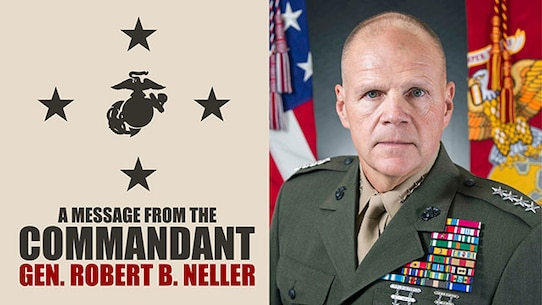 A Message from the Commandant of the Marine Corps. Gen. Robert B. Neller. 37th Commandant of the Marine Corps.