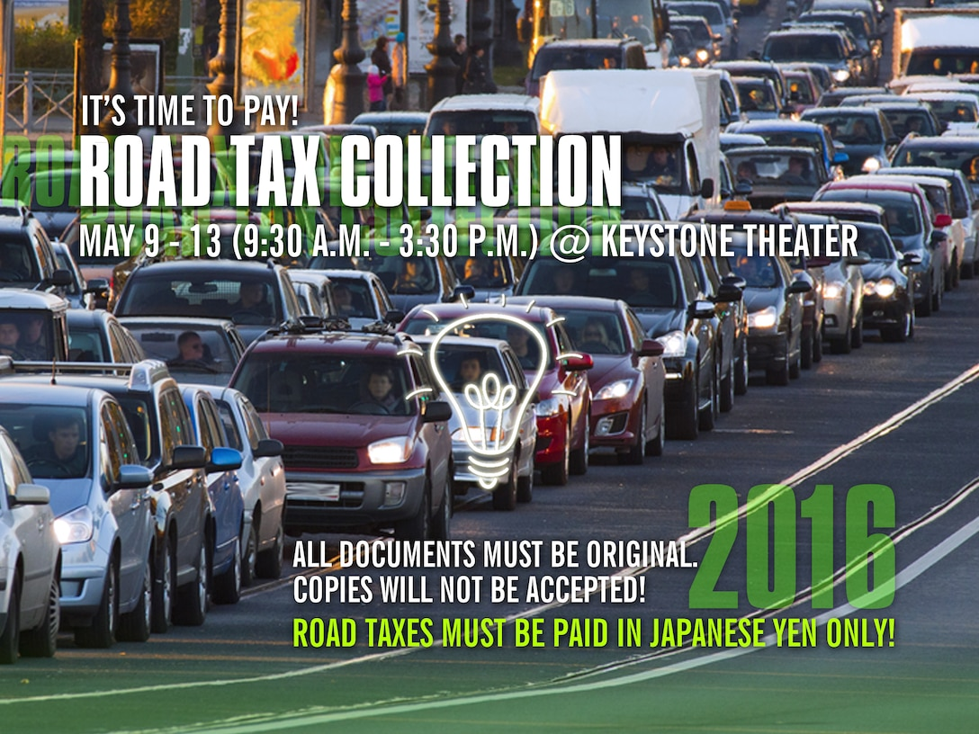 Road Tax collection will begin May 9 to May 13 from 9:30 a.m. to 3:30 p.m. at the Keystone Theater on Kadena Air Base. (U.S. Air Force Graphic by Naoko Shimoji)