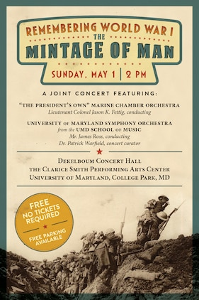 "Sunday, May 1 at 2 p.m. (EST), UMD, College Park, Md. This special joint concert marks the centennial of the first world war and will examine major concert works from the period, including selections from Maurice Ravel's Le tombeau de Couperin, Gustav Holst's The Planets, and Charles Ives' ""From Hanover Square North,"" as well as rarely performed works by Edward Elgar and Frank Bridge. The two ensembles will be joined by solo vocalists from both ""The President's Own"" and the University of Maryland to explore the conflict through music, poetry, and imagery. Guest curated by University of Maryland musicologist Dr. Patrick Warfield, this program is an artistic and intellectual collaboration between two of the finest professional and academic musical forces. The concert is free and no tickets are required. Free parking is available."