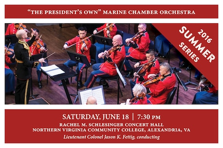 Saturday, June 18 at 7:30 p.m. (EST), NOVA, Alexandria, Va. The Marine Chamber Orchestra will kick off its 2016 Summer Series with four works for strings, including Lucas Drew's arrangement of Giuseppe Verdi's Symphony for Strings in E minor; Stacy Garrop's Inner Demons; and George Whitefield Chadwick's Serenade in F for String Orchestra. The program will also feature clarinetist Staff Sgt. Rachel Siegel performing a recorder solo on Antonio Vivaldi's Recorder Concerto in C minor, Opus 44, No. 19, RV 441. Please note: There will be no pre-concert ensemble performance prior to this concert. The concert is free and no tickets are required. Free parking is available.