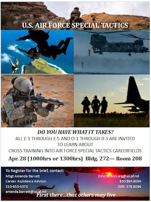 U.S. Air Force Special Operations recruiters will be at Los Angeles Air Force Base April 28 to meet with and educate male and female enlisted and officer Airmen interested in cross training into Special Tactics. For more information, contact Master Sgt. Amanda Barrett 61st Force Support Squadron career assistance advisor at 653-5573, or e-mail Amanda.Barrett@us.af.mil. You can also visit www.24sow.af.mil, or email Special Tactics Recruiting, Assessments and Selection at 24SOW.RAS.org@us.af.mil.