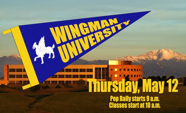 Schriever Air Force Base is hosting the next Wingman University May 12, 2016. Wingman University is a wing-wide event that allows personnel and spouses to act like college students by freely choosing from a range of personal development classes offered around the campus. (U.S. Air Force photo illustration/James Hodges)