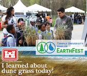 The U.S. Army Corps of Engineers' Philadelphia District participated in EarthFest at Temple University's Ambler campus. 6500 students from the Delaware Valley attended and learned about science and environmental topics from a variety of exhibitors. USACE talked about the importance of dune grass with students.