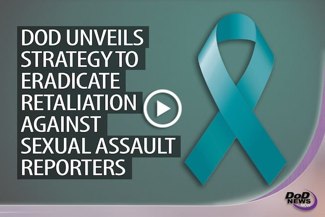 Defense Secretary Ash Carter announced the DoD's Retaliation Prevention and Response Strategy during a Sexual Assault Response Coordinator award ceremony April 28, 2016. The strategy addresses retaliation related to reports of sexual assault or sexual harassment.