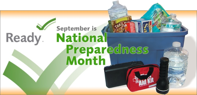 September is National Preparedness Month, which serves as a reminder to take action to prepare, now and throughout the year, for the types of emergencies that could affect individuals where they live, work and visit. President Obama's Proclamation for National Preparedness Month was given Aug. 31, 2015.
