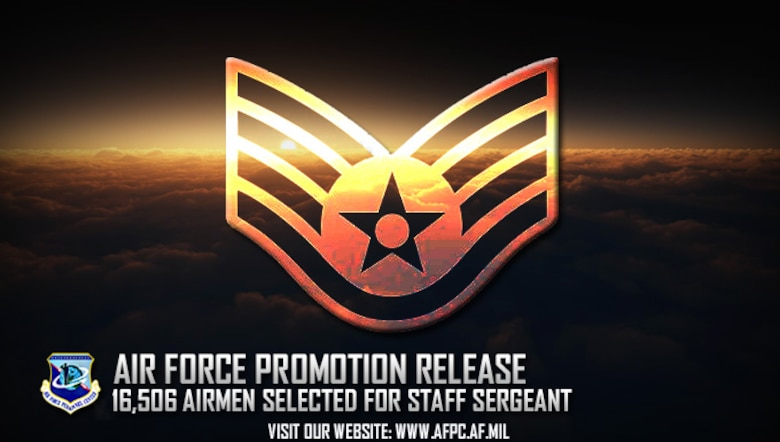 Congratulations to the 16,506 selected for promotion to staff sergeant! The list is available on myPers and the Air Force Portal and Airmen can also access their score notices on the virtual MPF via the secure applications page. (U.S. Air Force graphic by Staff Sgt. Alexx Pons)