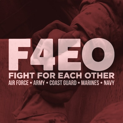 Fight For Each Other or F4EO is designed with the idea that we as military members, no matter the service, are one family. F4EO brings five speakers from each branch of service together to share their stories of how suicide has impacted them personally. (courtesy illustration)
