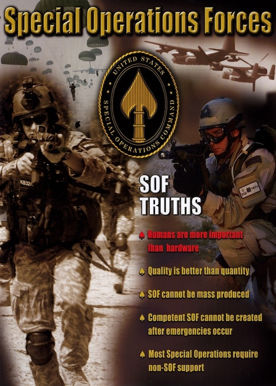 The five U.S. Special Operations Forces Truths.  The U.S. Air Force Weapons School Integration phase provides an unparalleled opportunity to train to the fifth SOF Truth, Most Special Operations require non-SOF support. (Courtesy U.S. Air Force graphic)