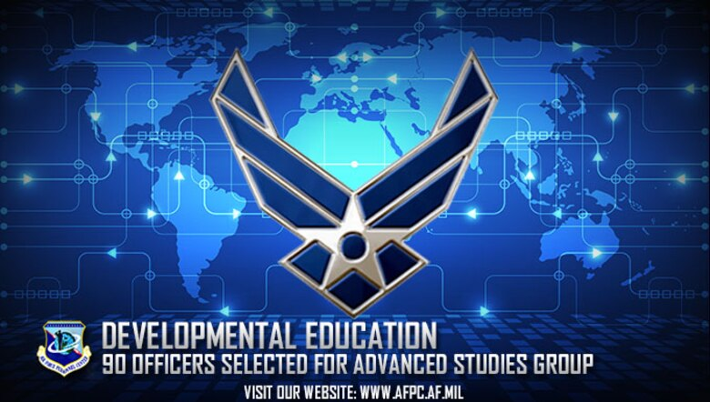 The Air Force selected 90 primary and alternate officers for advanced studies at the nation's advanced war fighting schools. The advanced studies program provides graduate-level professional military education for strategists. (U.S. Air Force graphic by Kat Bailey)