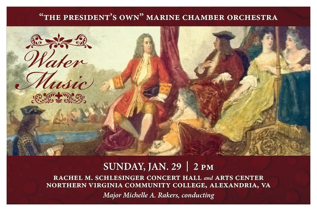 The Marine Chamber Orchestra's 2017 concert opener will take place at 2 p.m., Jan. 29, at Northern Virginia Community College's Schlesinger Center in Alexandria, Va. The orchestra celebrates the 300th anniversary of one of George Frideric Handel's most renowned instrumental works. Written at the request of King George I who wished for music to accompany a cruise on the River Thames in the heart of London, Handel created a set of suites that became some of the most well-known Baroque music. The concert will also feature Ned Rorem's duet for clarinet and violin titled Water Music, as well as John Knowles Paine's Poseidon and Amphitrite; An Ocean Fantasy, Opus 44. The concert is free and no tickets are required.