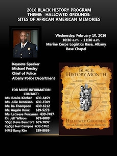 The annual 2016 Black History observance will be held Wed., Feb. 10, 10:30-11:30 a.m. at the Chapel of the Good Shepherd, Marine Corps Logistics Base Albany. 