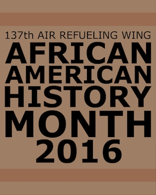 The 137th Air Refueling Wing celebrates African American History Month with a four-part series on African-American Airmen who have advanced the U.S. Air Force, the Air National Guard and the 137th Air Refueling Wing. (U.S. Air National Guard illustration by Master Sgt. Andrew LaMoreaux)
