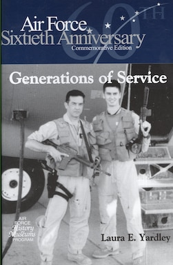 By Laura Yardley.  This pamphlet spotlights 21 families where several generations of fathers, mothers, sons, daughters, brothers, sisters, and cousins have served in the USAF. These families represent a much larger number of generational succession of Air Force service.