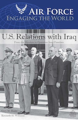 From the Mandate to Operation Iraqi Freedom.  By Gary M. Boutz and Kenneth H. Williams.