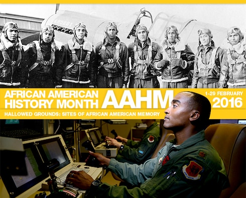 "The theme for the 2016 African American History Month observance is ""Hallowed Grounds: Sites of African American Memories."" This graphic honors African American Airmen of World War II and today. (U.S. Air Force image)"
