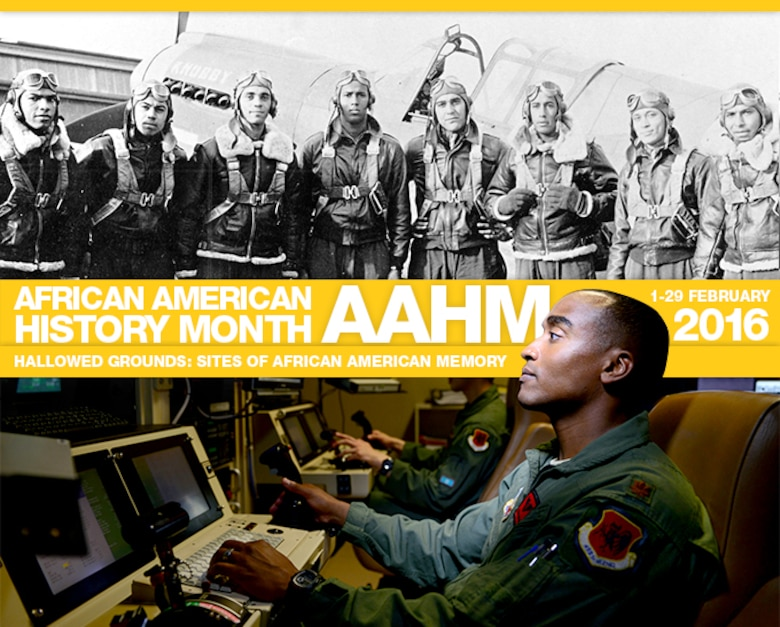 The theme for the 2016 African American History Month observance is Hallowed Grounds: Sites of African American Memories. This graphic honors African American Airmen of World War II and today. U.S. Air Force image.