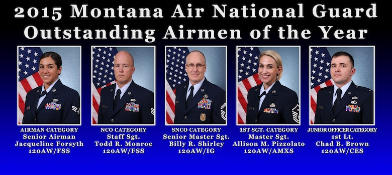 The 2015 Montana Air National Guard  Airmen of the Year as shown in this photo illustration: Senior Airman Jacqueline Forsyth, 120th Force Support Squadron, Airman category; Staff Sgt. Todd Monroe, 120th Force Support Squadron, non-commissioned officer category; Senior Master Sgt. Billy Shirley, 120th Airlift Wing Inspector General, senior non-commissioned officer category; Master Sgt. Allison Pizzolato, 120th Aircraft Maintenance Squadron, first sergeant category; and 1st Lt. Chad Brown, 120th Civil Engineer Squadron, junior officer category. (U.S. Air National Guard photo illustration by Senior Master Sgt. Eric Peterson/Released)
